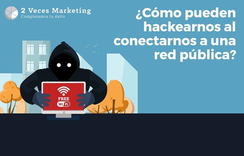 ¿Cómo pueden hackearnos al conectarnos a una red pública??