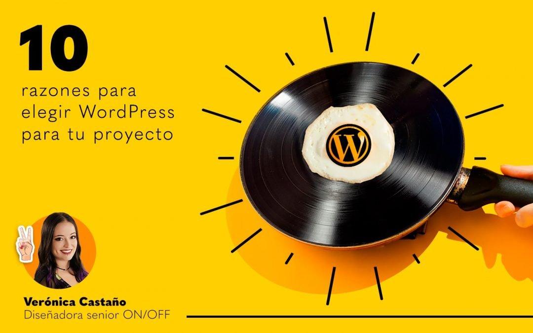 10 razones para elegir WordPress para tu proyecto