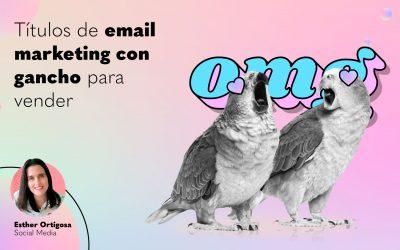 Títulos de email marketing con gancho para vender